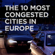 The 10 Most Congested Cities in Europe