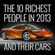 The 10 richest people in 2013 and their cars