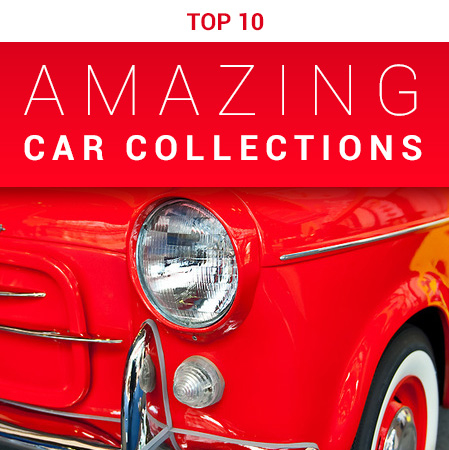 The 10 Most Amazing Car Collections